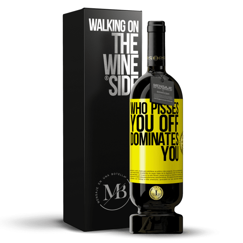 29,95 € Free Shipping | Red Wine Premium Edition MBS® Reserva Who pisses you off, dominates you Yellow Label. Customizable label Reserva 12 Months Harvest 2013 Tempranillo