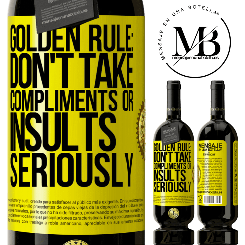 29,95 € Free Shipping | Red Wine Premium Edition MBS® Reserva Golden rule: don't take compliments or insults seriously Yellow Label. Customizable label Reserva 12 Months Harvest 2013 Tempranillo