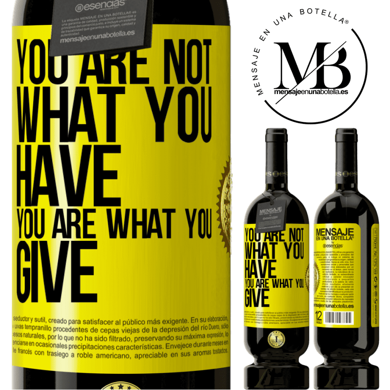 29,95 € Free Shipping   Red Wine Premium Edition MBS® Reserva You are not what you have. You are what you give Yellow Label. Customizable label Reserva 12 Months Harvest 2013 Tempranillo