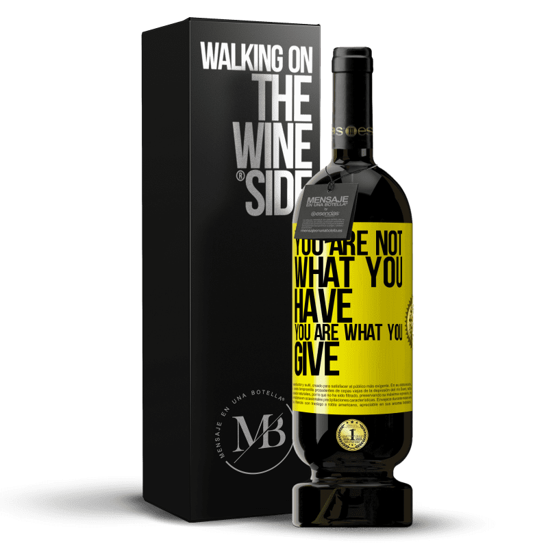 29,95 € Free Shipping | Red Wine Premium Edition MBS® Reserva You are not what you have. You are what you give Yellow Label. Customizable label Reserva 12 Months Harvest 2013 Tempranillo