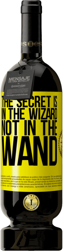 29,95 € | Red Wine Premium Edition MBS Reserva The secret is in the wizard, not in the wand Yellow Label. Customizable label I.G.P. Vino de la Tierra de Castilla y León Aging in oak barrels 12 Months Harvest 2013 Spain Tempranillo