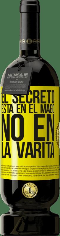 29,95 € Envío gratis | Vino Tinto Edición Premium MBS® Reserva El secreto está en el mago, no en la varita Etiqueta Amarilla. Etiqueta personalizable Reserva 12 Meses Cosecha 2013 Tempranillo