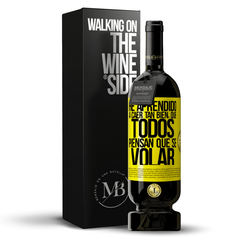 29,95 € Free Shipping | Red Wine Premium Edition MBS® Reserva I've learned to fall so well that everyone thinks I know how to fly Yellow Label. Customizable label Reserva 12 Months Harvest 2013 Tempranillo