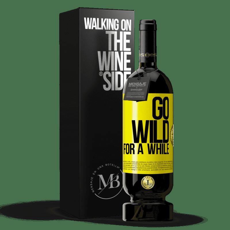 29,95 € Envoi gratuit | Vin rouge Édition Premium MBS® Reserva Go wild for a while Étiquette Jaune. Étiquette personnalisable Reserva 12 Mois Récolte 2013 Tempranillo