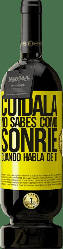 29,95 € Envío gratis   Vino Tinto Edición Premium MBS® Reserva Cuidala. No sabes cómo sonríe cuando habla de ti Etiqueta Amarilla. Etiqueta personalizable Reserva 12 Meses Cosecha 2013 Tempranillo