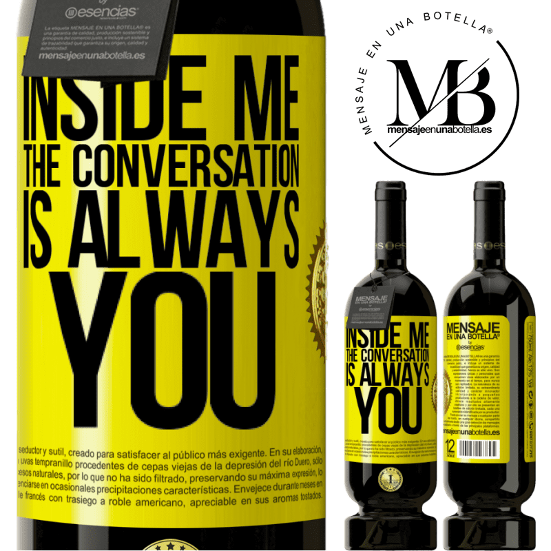 29,95 € Free Shipping | Red Wine Premium Edition MBS® Reserva Inside me people always talk about you Yellow Label. Customizable label Reserva 12 Months Harvest 2013 Tempranillo