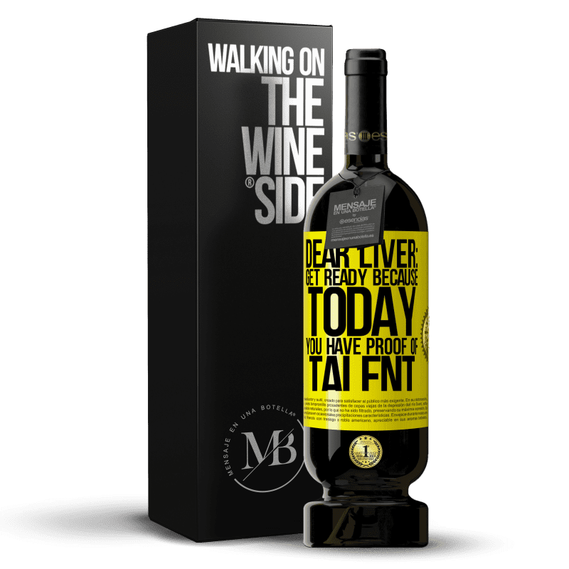 29,95 € Free Shipping | Red Wine Premium Edition MBS® Reserva Dear liver: get ready because today you have proof of talent Yellow Label. Customizable label Reserva 12 Months Harvest 2013 Tempranillo
