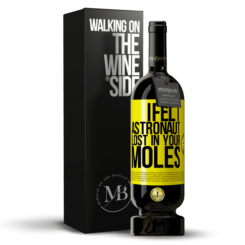 29,95 € Free Shipping | Red Wine Premium Edition MBS® Reserva I felt astronaut, lost in your moles Yellow Label. Customizable label Reserva 12 Months Harvest 2013 Tempranillo