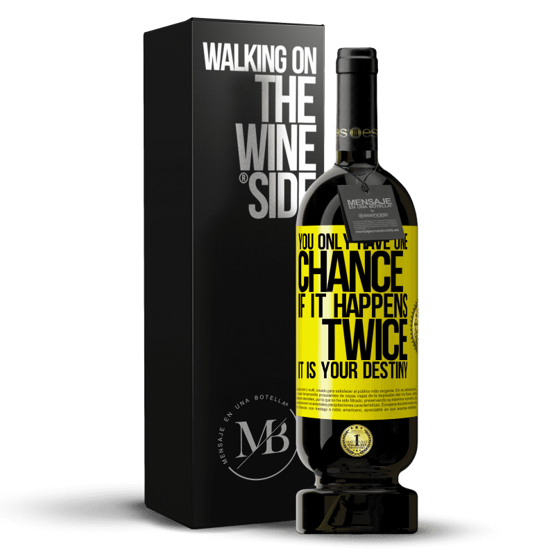 29,95 € Free Shipping | Red Wine Premium Edition MBS® Reserva You only have one chance. If it happens twice, it is your destiny Yellow Label. Customizable label Reserva 12 Months Harvest 2013 Tempranillo