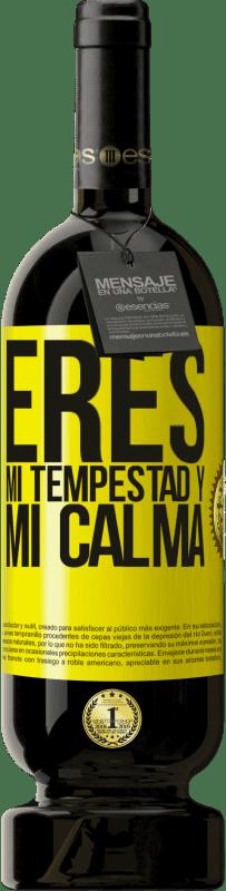 29,95 € Envío gratis | Vino Tinto Edición Premium MBS® Reserva Eres mi tempestad y mi calma Etiqueta Amarilla. Etiqueta personalizable Reserva 12 Meses Cosecha 2013 Tempranillo