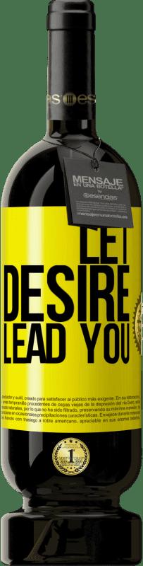 29,95 € | Red Wine Premium Edition MBS Reserva Let desire lead you Yellow Label. Customizable label I.G.P. Vino de la Tierra de Castilla y León Aging in oak barrels 12 Months Harvest 2013 Spain Tempranillo