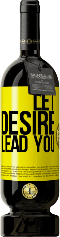 29,95 € | Red Wine Premium Edition RED MBS Let desire lead you Yellow Label. Customized label I.G.P. Vino de la Tierra de Castilla y León Aging in oak barrels 12 Months Harvest 2016 Spain Tempranillo