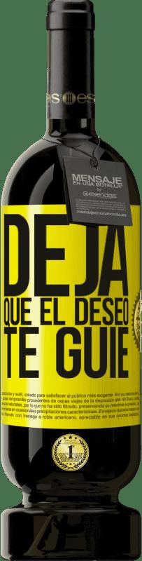 29,95 € Envío gratis | Vino Tinto Edición Premium MBS® Reserva Deja que el deseo te guíe Etiqueta Amarilla. Etiqueta personalizable Reserva 12 Meses Cosecha 2013 Tempranillo