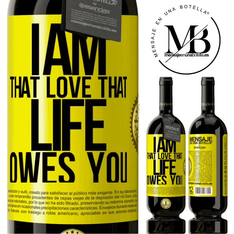 29,95 € Free Shipping | Red Wine Premium Edition MBS® Reserva I am that love that life owes you Yellow Label. Customizable label Reserva 12 Months Harvest 2013 Tempranillo