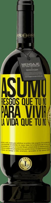 29,95 € Envío gratis | Vino Tinto Edición Premium MBS® Reserva Asumo riesgos que tú no, para vivir la vida que tú no Etiqueta Amarilla. Etiqueta personalizable Reserva 12 Meses Cosecha 2013 Tempranillo