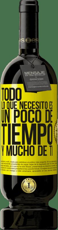 29,95 € Envío gratis | Vino Tinto Edición Premium MBS® Reserva Todo lo que necesito es un poco de tiempo y mucho de ti Etiqueta Amarilla. Etiqueta personalizable Reserva 12 Meses Cosecha 2013 Tempranillo