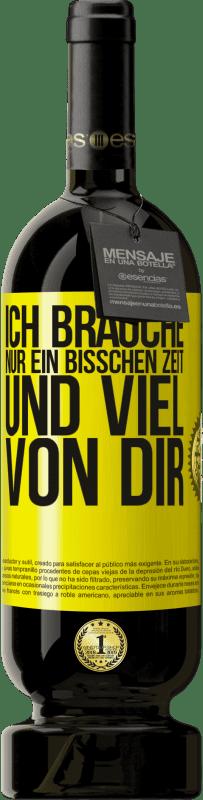 29,95 € Kostenloser Versand | Rotwein Premium Edition MBS® Reserva Ich brauche nur ein bisschen Zeit und viel von dir Gelbes Etikett. Anpassbares Etikett Reserva 12 Monate Ernte 2013 Tempranillo