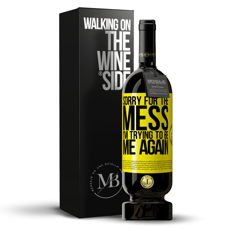 29,95 € Free Shipping | Red Wine Premium Edition MBS® Reserva Sorry for the mess, I'm trying to be me again Yellow Label. Customizable label Reserva 12 Months Harvest 2013 Tempranillo