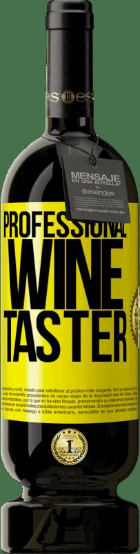 19,95 € | Red Wine Premium Edition RED MBS Professional wine taster Yellow Label. Customized label I.G.P. Vino de la Tierra de Castilla y León Aging in oak barrels 12 Months Harvest 2016 Spain Tempranillo