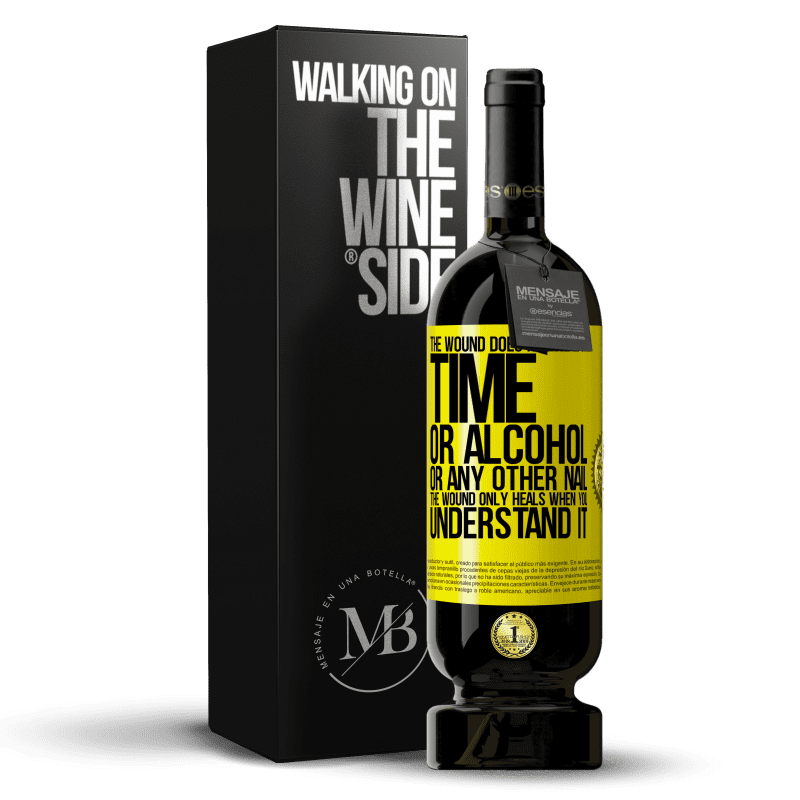 29,95 € Free Shipping   Red Wine Premium Edition MBS® Reserva The wound does not heal or time, or alcohol, or any other nail. The wound only heals when you understand it Yellow Label. Customizable label Reserva 12 Months Harvest 2013 Tempranillo