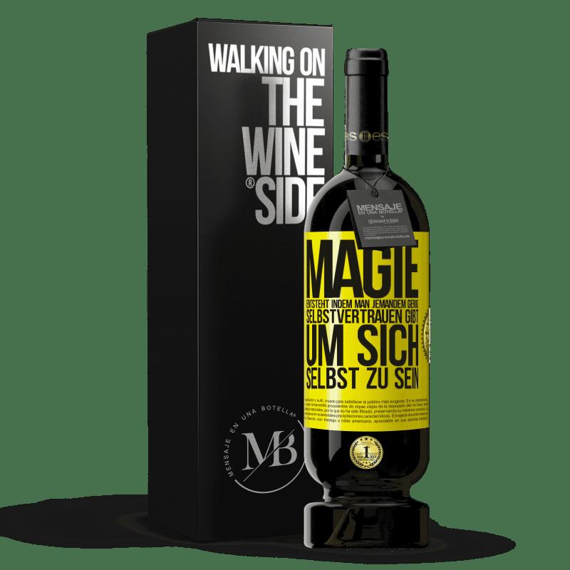 29,95 € Kostenloser Versand   Rotwein Premium Edition MBS® Reserva Magie entsteht, indem man jemandem genug Selbstvertrauen gibt, um sich selbst zu sein Gelbes Etikett. Anpassbares Etikett Reserva 12 Monate Ernte 2013 Tempranillo