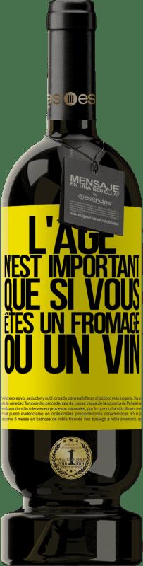 29,95 € Envoi gratuit | Vin rouge Édition Premium MBS® Reserva L'âge n'est important que si vous êtes un fromage ou un vin Étiquette Jaune. Étiquette personnalisable Reserva 12 Mois Récolte 2013 Tempranillo