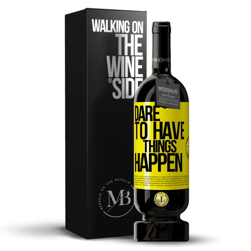 29,95 € Free Shipping | Red Wine Premium Edition MBS® Reserva Dare to have things happen Yellow Label. Customizable label Reserva 12 Months Harvest 2013 Tempranillo
