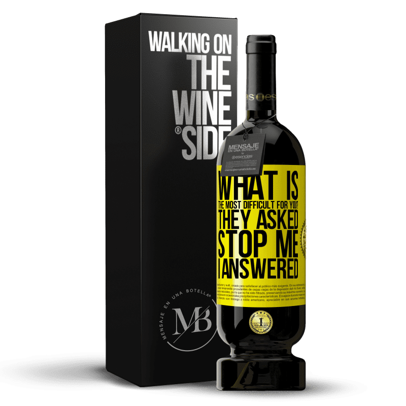 29,95 € Free Shipping | Red Wine Premium Edition MBS® Reserva what is the most difficult for you? They asked. Stop me ... I answered Yellow Label. Customizable label Reserva 12 Months Harvest 2013 Tempranillo