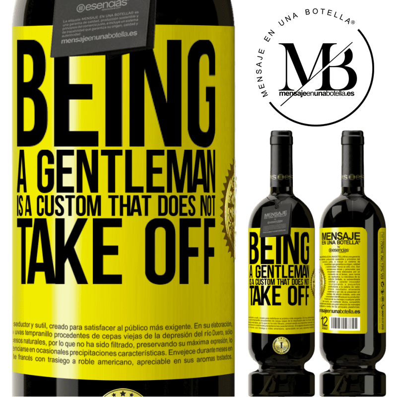 29,95 € Free Shipping | Red Wine Premium Edition MBS® Reserva Being a gentleman is a custom that does not take off Yellow Label. Customizable label Reserva 12 Months Harvest 2013 Tempranillo