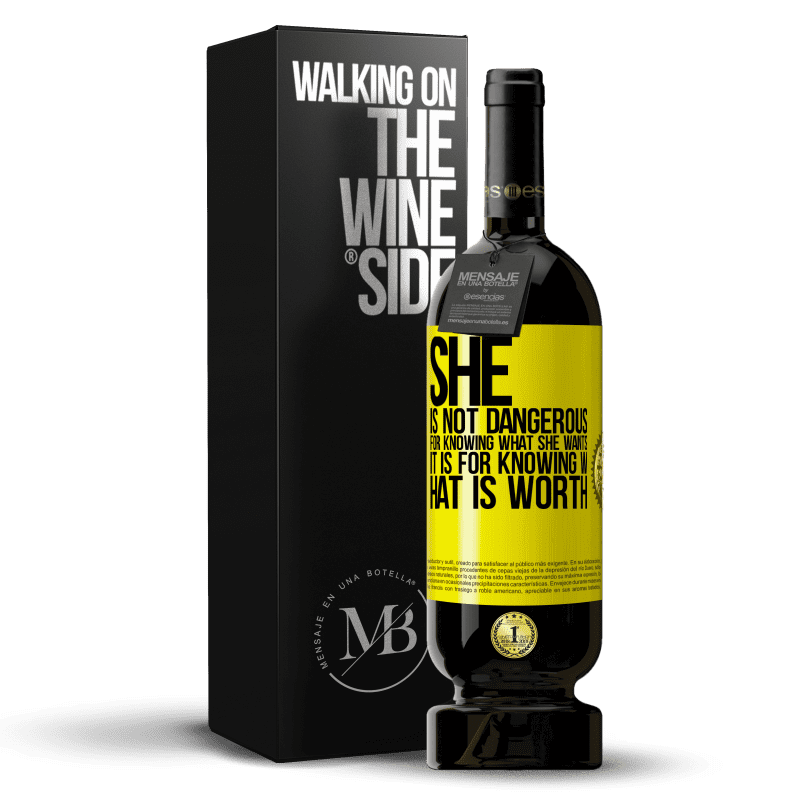 29,95 € Free Shipping | Red Wine Premium Edition MBS® Reserva She is not dangerous for knowing what she wants, it is for knowing what is worth Yellow Label. Customizable label Reserva 12 Months Harvest 2013 Tempranillo