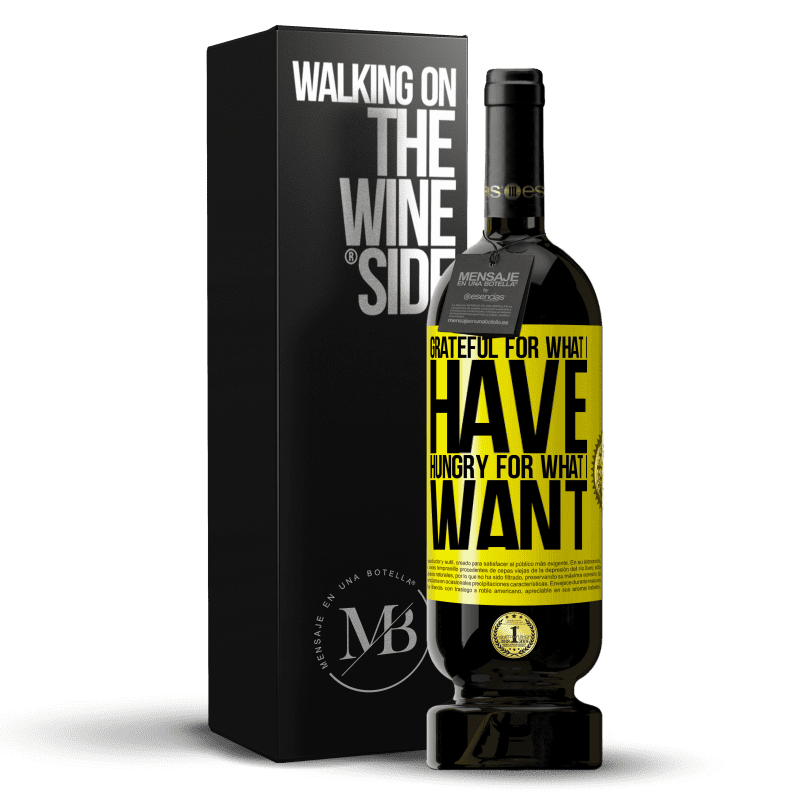 29,95 € Free Shipping   Red Wine Premium Edition MBS® Reserva Grateful for what I have, hungry for what I want Yellow Label. Customizable label Reserva 12 Months Harvest 2013 Tempranillo
