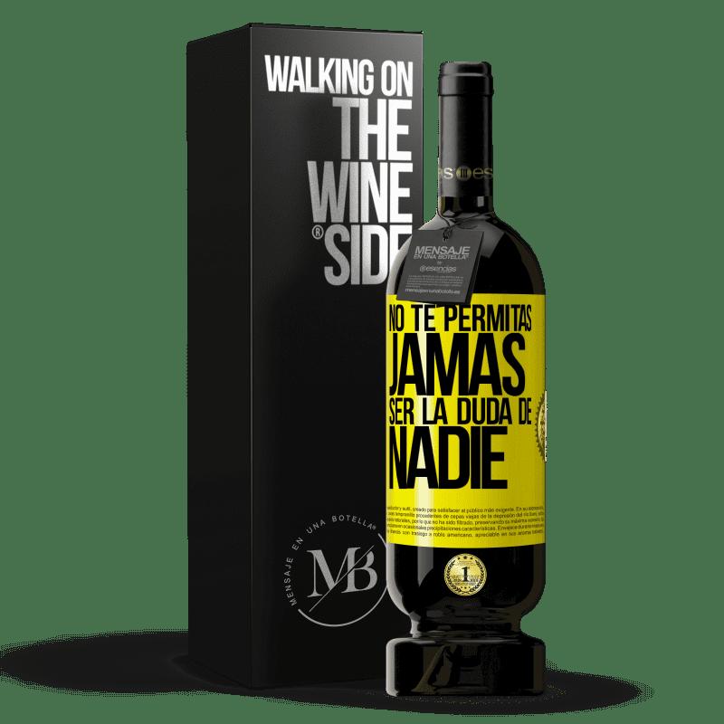 29,95 € Envoi gratuit   Vin rouge Édition Premium MBS® Reserva Ne vous laissez jamais douter de qui que ce soit Étiquette Jaune. Étiquette personnalisable Reserva 12 Mois Récolte 2013 Tempranillo