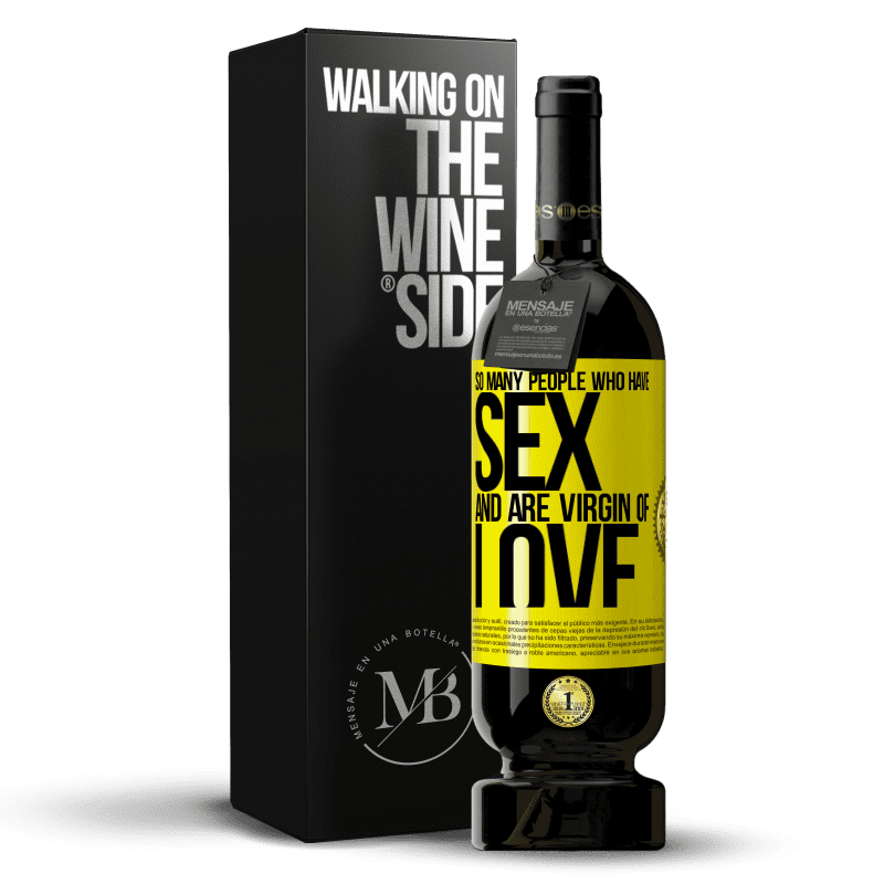 29,95 € Free Shipping | Red Wine Premium Edition MBS® Reserva So many people who have sex and are virgin of love Yellow Label. Customizable label Reserva 12 Months Harvest 2013 Tempranillo