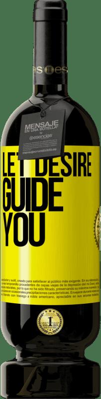 19,95 € | Red Wine Premium Edition RED MBS Let desire guide you Yellow Label. Customized label I.G.P. Vino de la Tierra de Castilla y León Aging in oak barrels 12 Months Harvest 2016 Spain Tempranillo