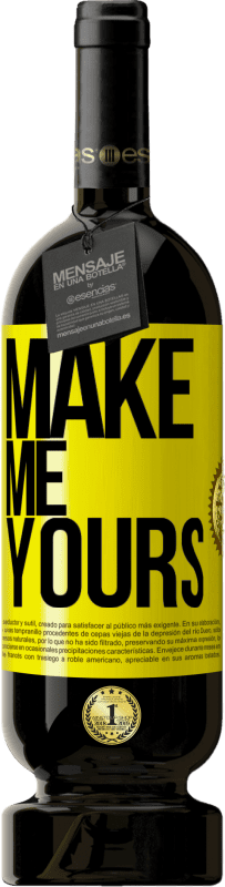 29,95 € | Red Wine Premium Edition MBS Reserva Make me yours Yellow Label. Customizable label I.G.P. Vino de la Tierra de Castilla y León Aging in oak barrels 12 Months Harvest 2013 Spain Tempranillo