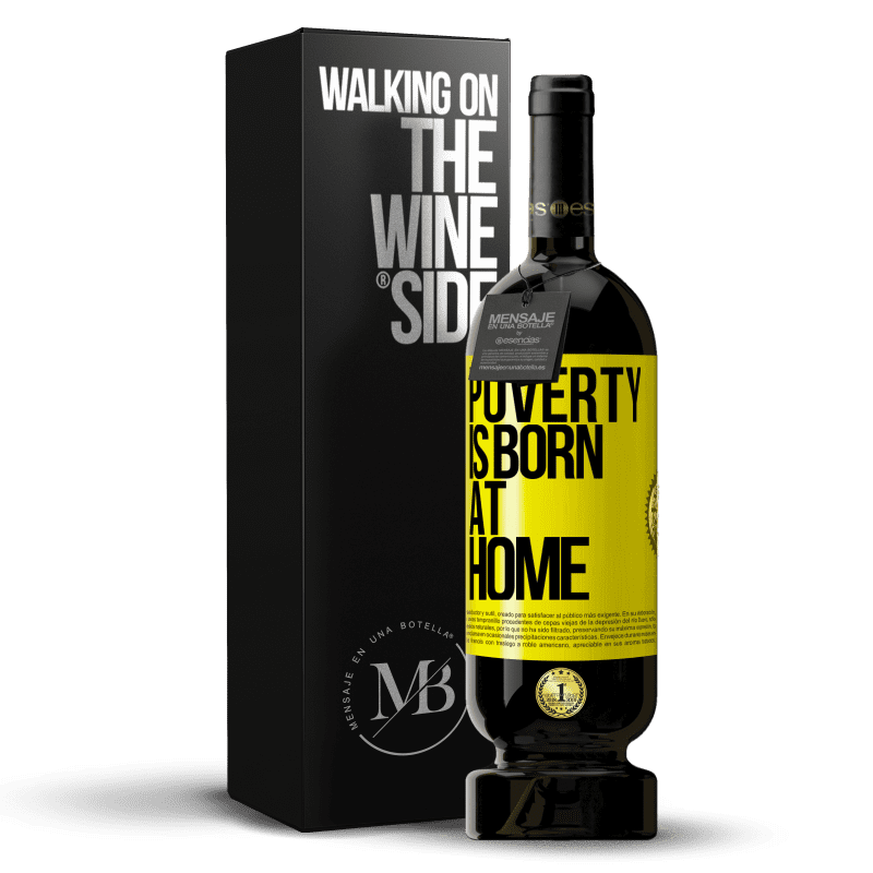 29,95 € Free Shipping | Red Wine Premium Edition MBS® Reserva Poverty is born at home Yellow Label. Customizable label Reserva 12 Months Harvest 2013 Tempranillo