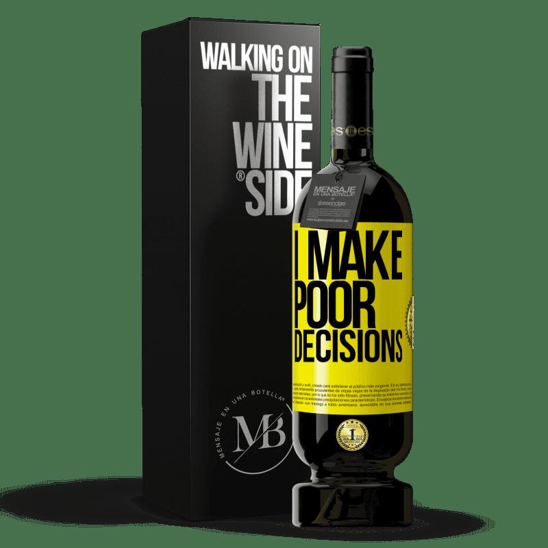 29,95 € Envoi gratuit | Vin rouge Édition Premium MBS® Reserva I make poor decisions Étiquette Jaune. Étiquette personnalisable Reserva 12 Mois Récolte 2013 Tempranillo