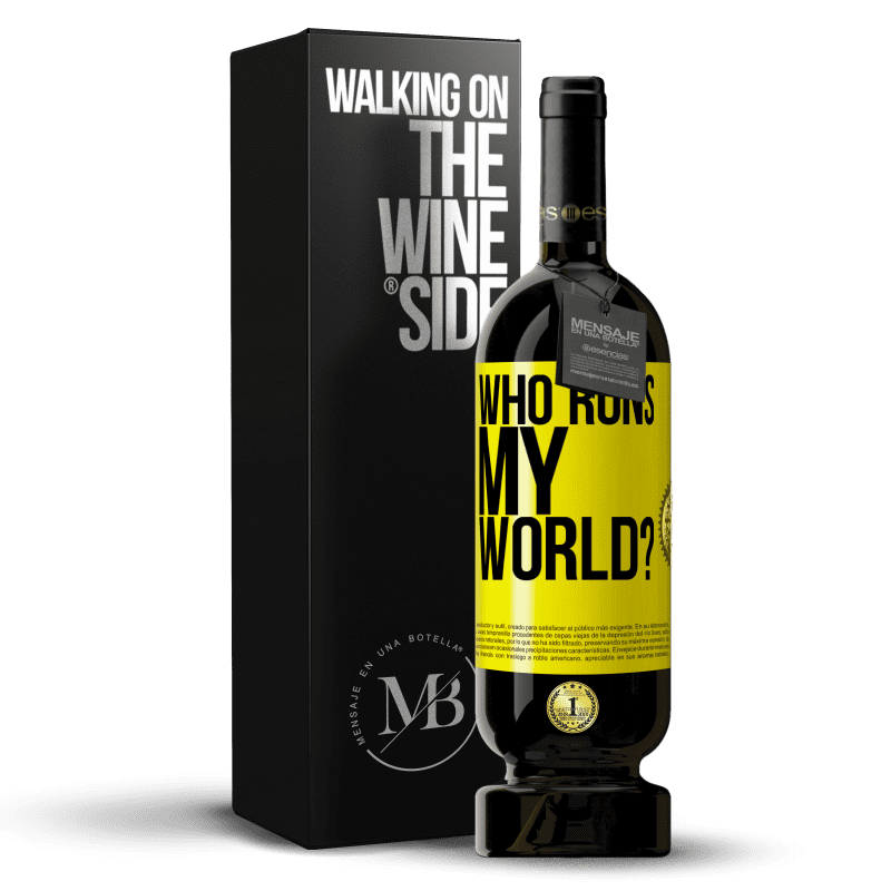 29,95 € Free Shipping | Red Wine Premium Edition MBS® Reserva who runs my world? Yellow Label. Customizable label Reserva 12 Months Harvest 2013 Tempranillo