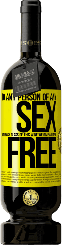 19,95 € | Red Wine Premium Edition RED MBS To any person of any SEX with each glass of this wine we give a lid for FREE Yellow Label. Customized label I.G.P. Vino de la Tierra de Castilla y León Aging in oak barrels 12 Months Harvest 2016 Spain Tempranillo