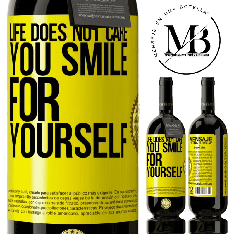 29,95 € Free Shipping | Red Wine Premium Edition MBS® Reserva Life does not care, you smile for yourself Yellow Label. Customizable label Reserva 12 Months Harvest 2013 Tempranillo