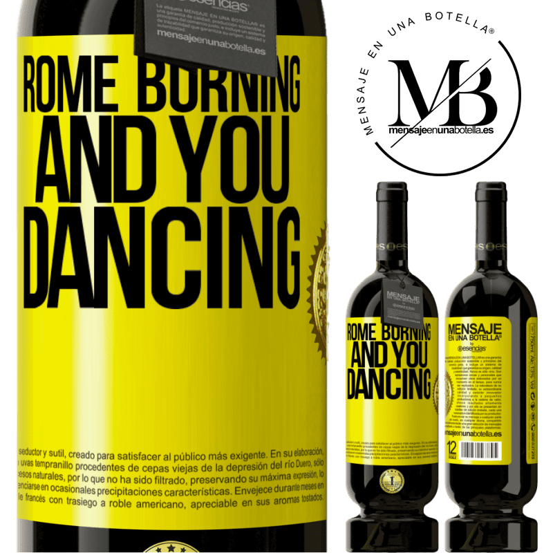 29,95 € Free Shipping | Red Wine Premium Edition MBS® Reserva Rome burning and you dancing Yellow Label. Customizable label Reserva 12 Months Harvest 2013 Tempranillo