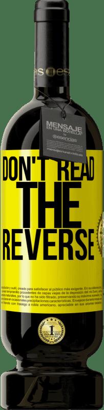 19,95 € | Red Wine Premium Edition RED MBS Don't read the reverse Yellow Label. Customized label I.G.P. Vino de la Tierra de Castilla y León Aging in oak barrels 12 Months Harvest 2016 Spain Tempranillo