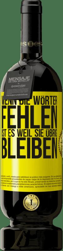 29,95 € Kostenloser Versand | Rotwein Premium Edition MBS® Reserva Wenn die Wörter fehlen, ist es, weil sie übrig bleiben Gelbes Etikett. Anpassbares Etikett Reserva 12 Monate Ernte 2013 Tempranillo