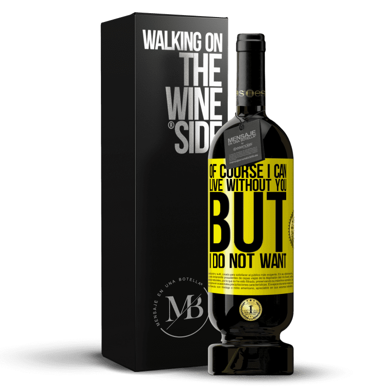 29,95 € Free Shipping | Red Wine Premium Edition MBS® Reserva Of course I can live without you. But I do not want Yellow Label. Customizable label Reserva 12 Months Harvest 2013 Tempranillo