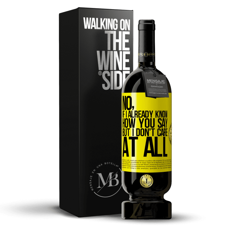 29,95 € Free Shipping   Red Wine Premium Edition MBS® Reserva No, if I already know how you say, but I don't care at all Yellow Label. Customizable label Reserva 12 Months Harvest 2013 Tempranillo