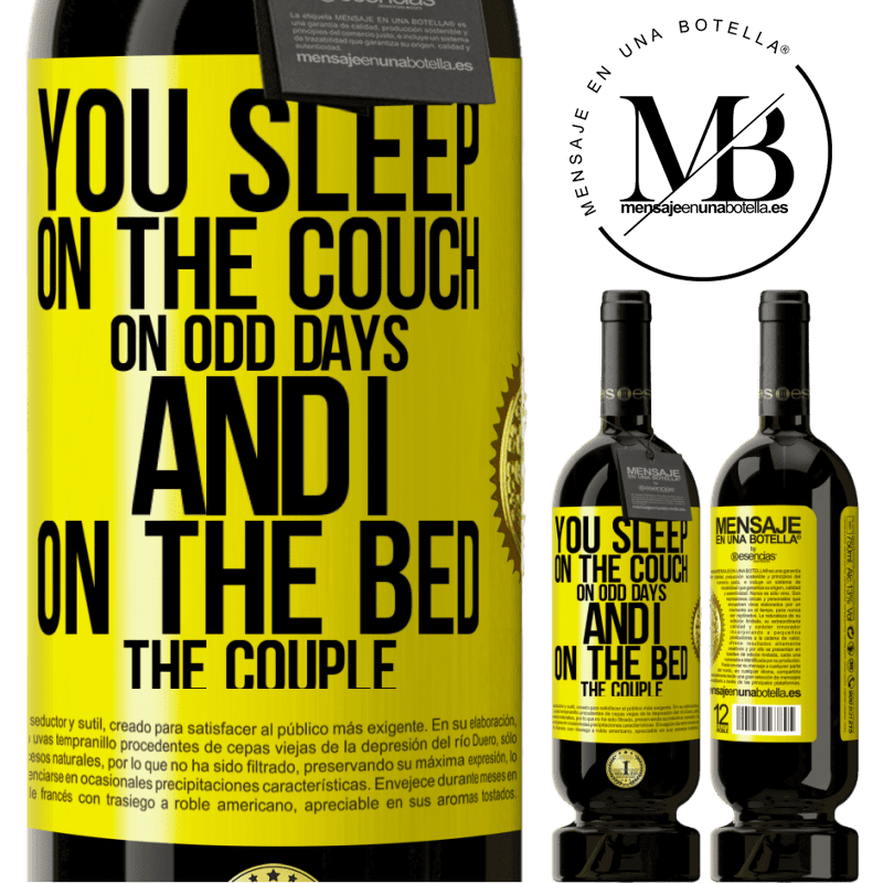 29,95 € Free Shipping   Red Wine Premium Edition MBS® Reserva You sleep on the couch on odd days and I on the bed the couple Yellow Label. Customizable label Reserva 12 Months Harvest 2013 Tempranillo