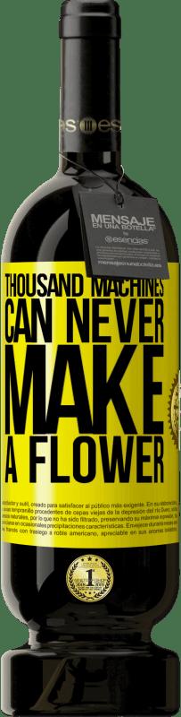 19,95 € | Red Wine Premium Edition RED MBS Thousand machines can never make a flower Yellow Label. Customized label I.G.P. Vino de la Tierra de Castilla y León Aging in oak barrels 12 Months Harvest 2016 Spain Tempranillo