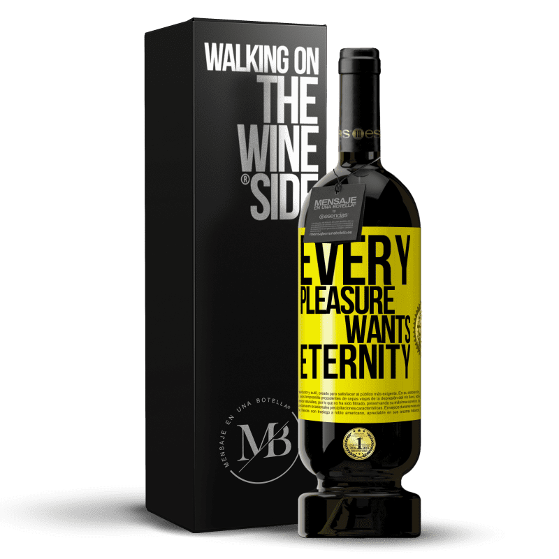 29,95 € Free Shipping | Red Wine Premium Edition MBS® Reserva Every pleasure wants eternity Yellow Label. Customizable label Reserva 12 Months Harvest 2013 Tempranillo