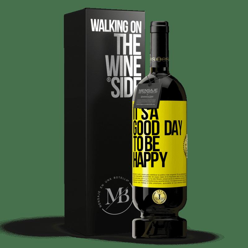 29,95 € Envoi gratuit   Vin rouge Édition Premium MBS® Reserva It's a good day to be happy Étiquette Jaune. Étiquette personnalisable Reserva 12 Mois Récolte 2013 Tempranillo