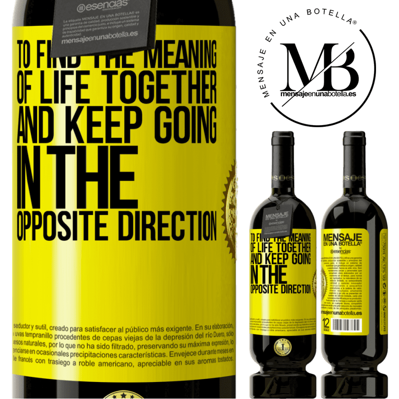29,95 € Free Shipping | Red Wine Premium Edition MBS® Reserva To find the meaning of life together and keep going in the opposite direction Yellow Label. Customizable label Reserva 12 Months Harvest 2013 Tempranillo